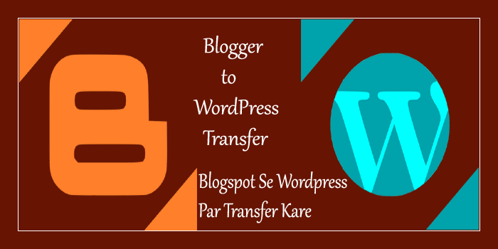 Blogger Blog Ko WordPress Par Transfer Kaise Kare