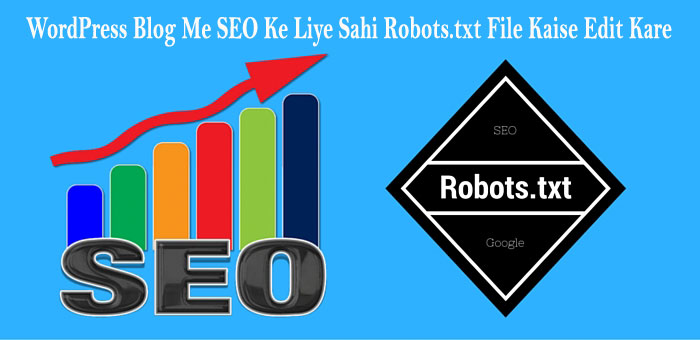 WordPress Blog Me SEO Ke Liye Sahi Robots.txt File Kaise Edit Kare