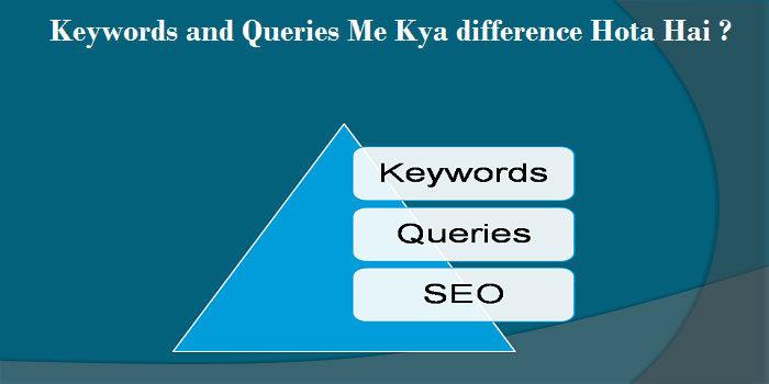 Keywords Aur Queries Me Kya difference Hota Hai ?