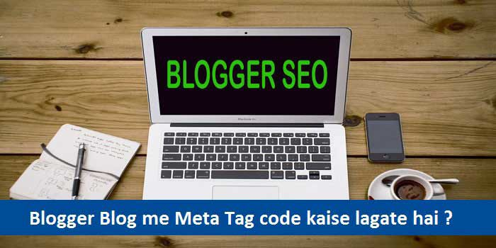 Meta Tags Description Code Blogspot Blog Me Kaise Lagaye in Hindi