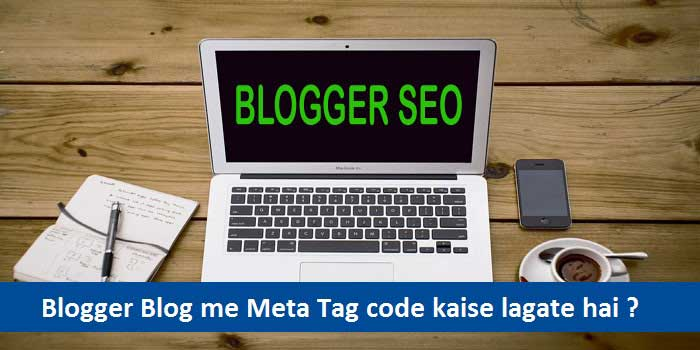 Blogger Blog Me Meta Tags Description Code Kaise Lagaye