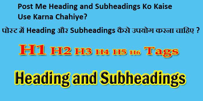 H1 to H6 Heading and Subheadings Post Me Kaise Use Kare ?