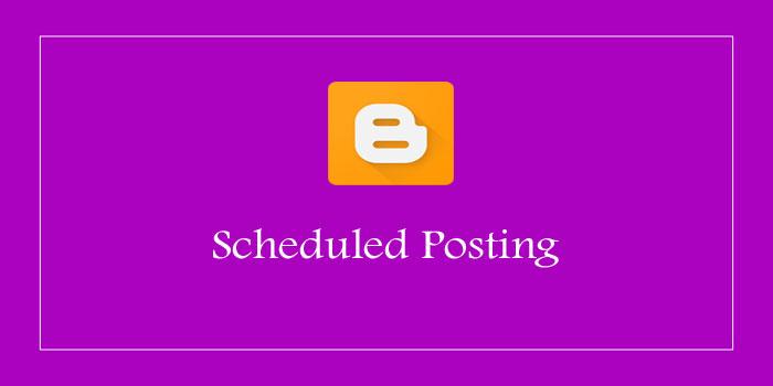 Blogger blog par scheduled posting kaise kare