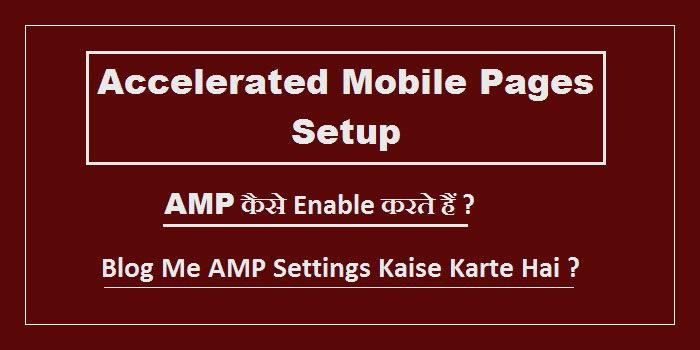 Accelerated Mobile Pages (AMP) Setup Karne Ki Puri Jankari