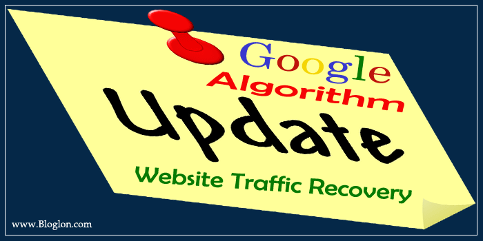 Google Algorithm Update से Blog को कैसे Recover करें पूरी जानकारी