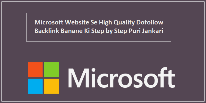Microsoft Site Se High Authority Dofollow Backlink Kaise Banaye