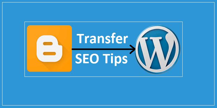 Blogspot Blog Ko WordPress Par Transfer Karne Ke Liye SEO Tips