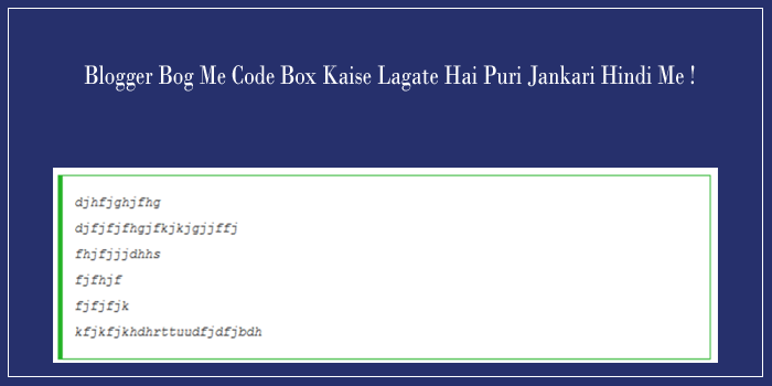 Blogspot Blog Me Code Box Kaise Add Karte Hai