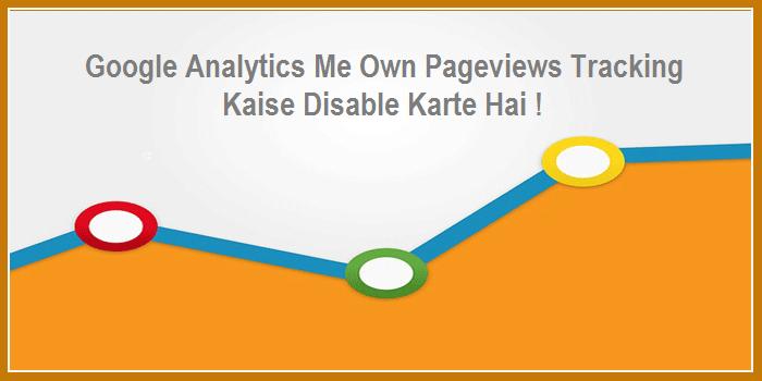 Google Analytics Me Khud Ke Pageviews Kaise Band Kare