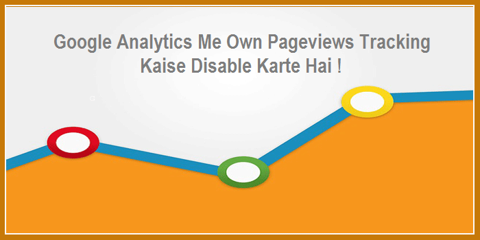 Google Analytics Me Khud Ke Pageviews Kaise Band Kare