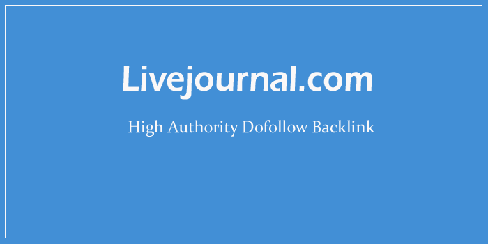 Livejournal.com Se High Quality Dofollow Backlink Kaise Banaye