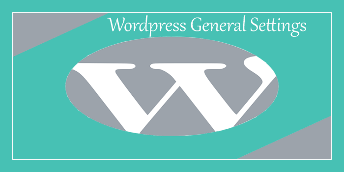 New WordPress Blog Ki General Settings Kaise Kare