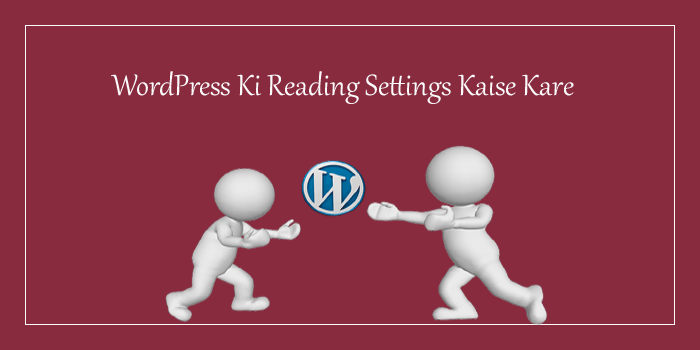 Wordpress Blog Ki Reading Settings Kaise Karte Hai