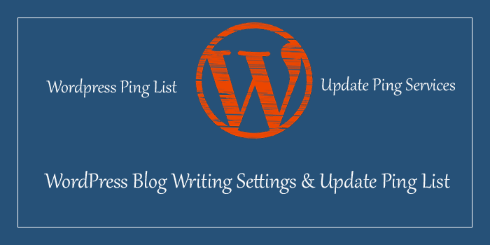 Wordpress Ping List Update Kaise Kare - WP Writing Settings