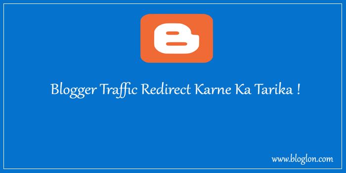 Blogspot Blog Traffic Ko Dusre Domain Par Kaise Redirect Karte Hai