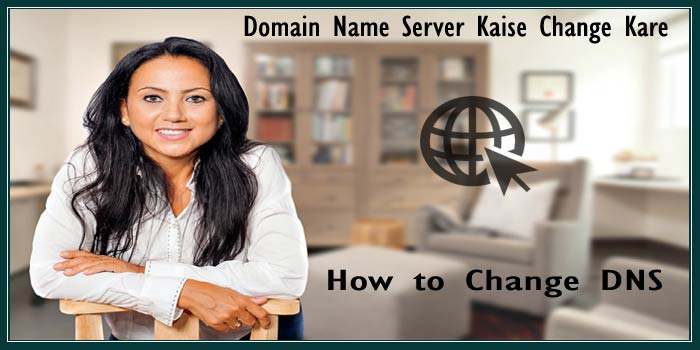 DNS Settings – Domain Name Server Kaise Change Kiye Jate Hai