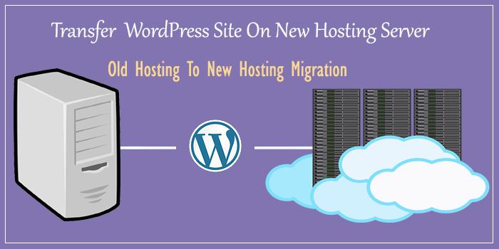 WordPress Blog Ko New Hosting Server Par Transfer Kaise Karte Hai