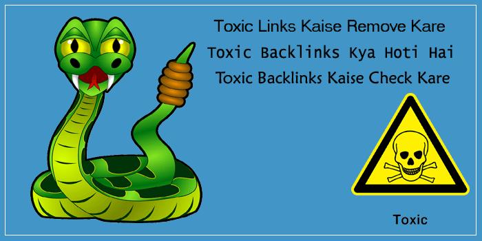 Toxic Links Kya Hai Aur Toxic Link Ko Kaise Remove Kare