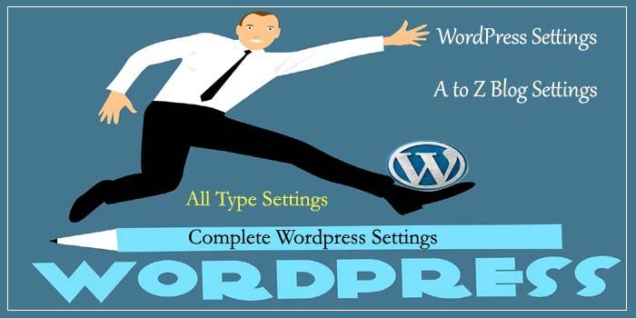 All WordPress Settings Ki Complete Jankari Hindi Me